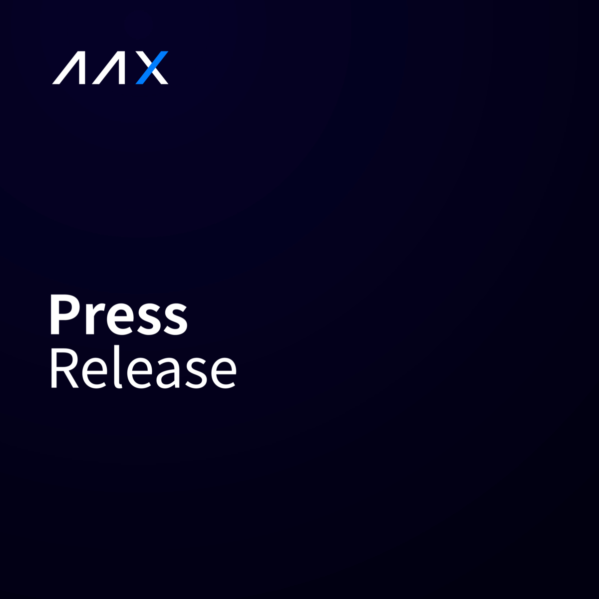 AAX, the Next Generation Cryptocurrency Exchange, Raises the Bar for Trust, Integrity, Security and Performance