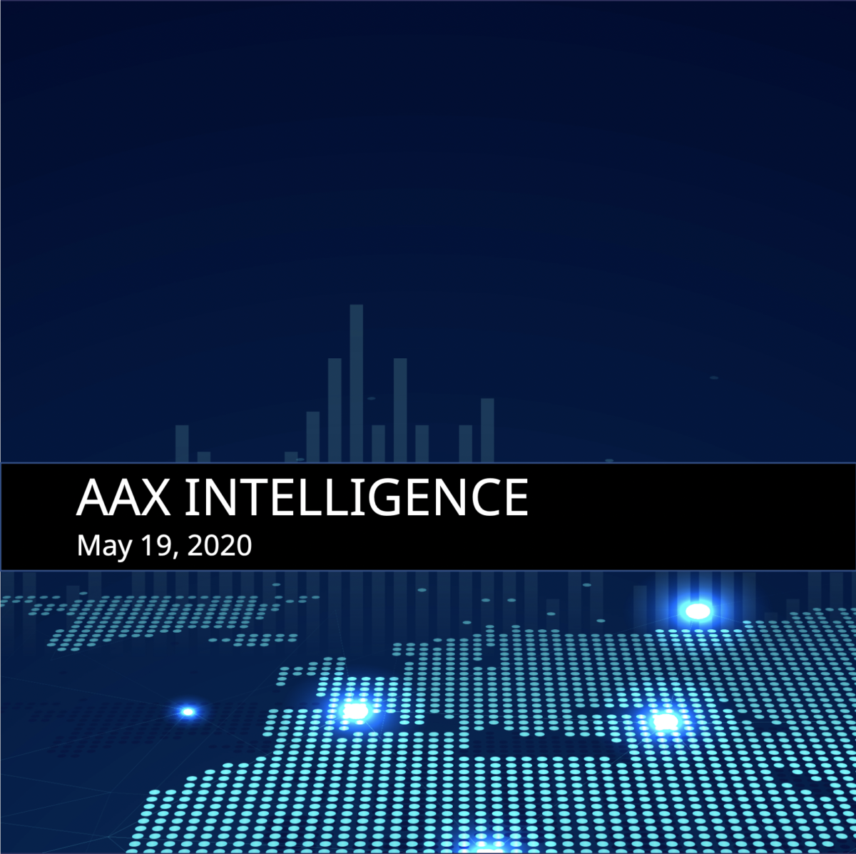 AAX Intelligence Report: 19 May, 2020