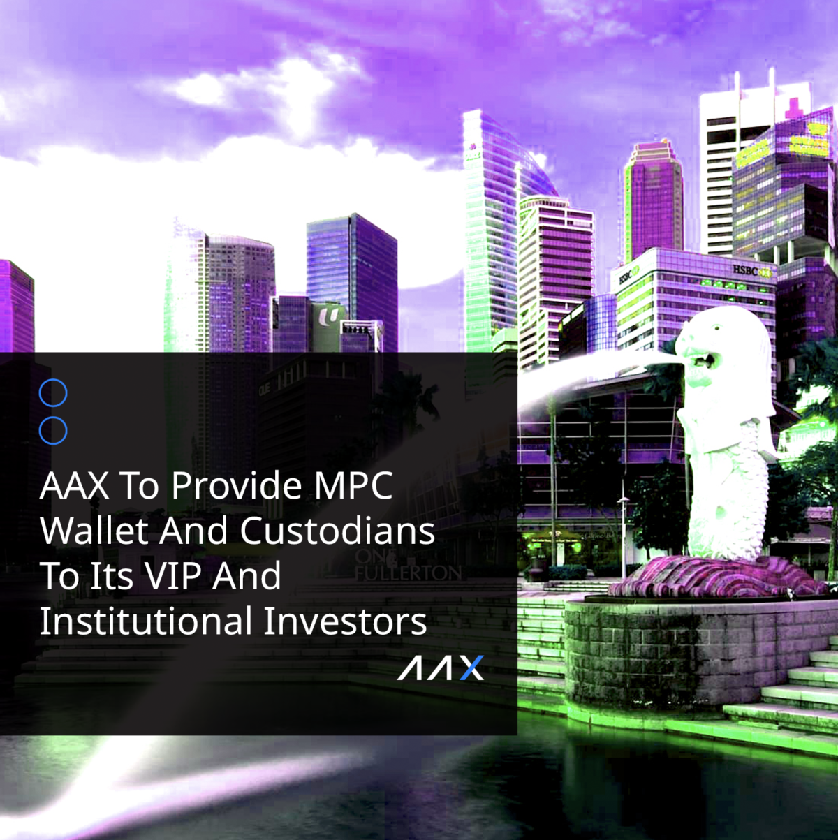 AAX To Provide MPC Wallet And Custodians To Its VIP And Institutional Investors