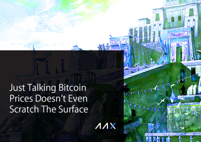 Just Talking Bitcoin Prices Doesn't Even Scratch The Surface