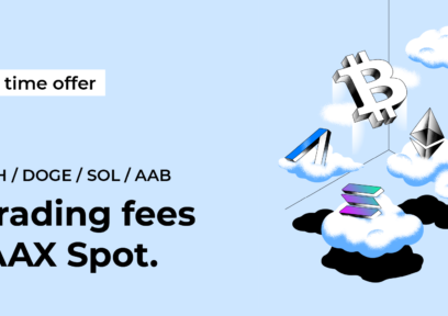 Limited time offer: $0 trading fees on AAX Spot!