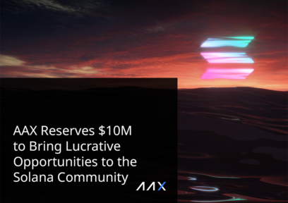 AAX Reserves $10M to Bring Lucrative Opportunities to the Solana Community